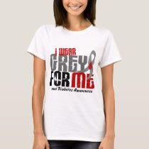 Diabetes I WEAR GREY FOR ME 6.2 T-Shirt