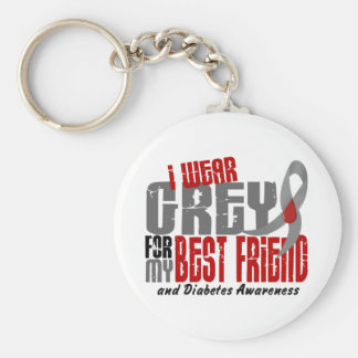Diabetes I WEAR GREY FOR MY BEST FRIEND 6.2 Keychain