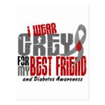 Diabetes I WEAR GREY FOR MY BEST FRIEND 6.2 Post Cards