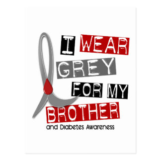 Diabetes I Wear Grey For My Brother 37 Postcard