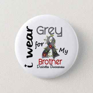 Diabetes I Wear Grey For My Brother 43 Pinback Button