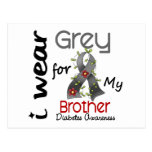Diabetes I Wear Grey For My Brother 43 Postcard