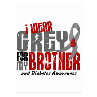 Diabetes I WEAR GREY FOR MY BROTHER 6.2 Postcard
