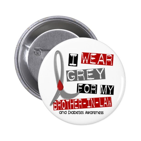 Diabetes I Wear Grey For My Brother-In-Law 37 Pinback Button