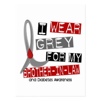 Diabetes I Wear Grey For My Brother-In-Law 37 Postcard