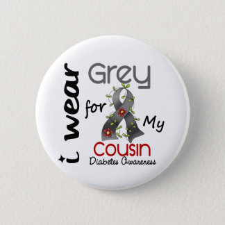Diabetes I Wear Grey For My Cousin 43 Pinback Button