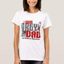 Diabetes I WEAR GREY FOR MY DAD 6.2 T-Shirt