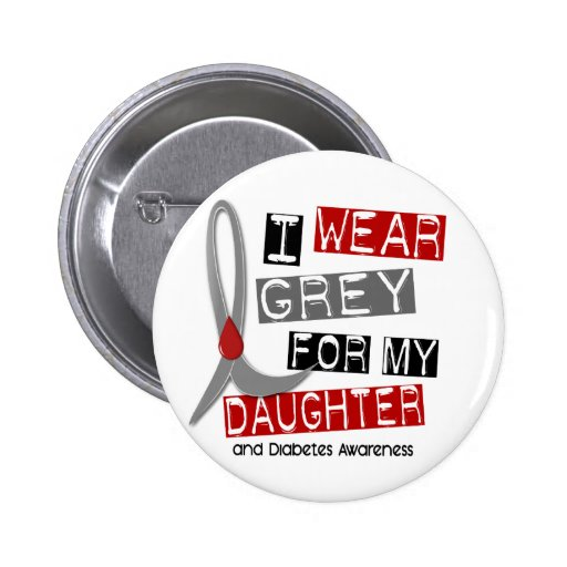 Diabetes I Wear Grey For My Daughter 37 Button