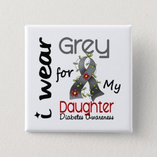 Diabetes I Wear Grey For My Daughter 43 Button