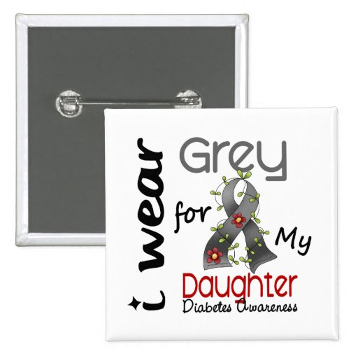 Diabetes I Wear Grey For My Daughter 43 Pins