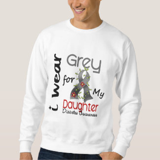 Diabetes I Wear Grey For My Daughter 43 Sweatshirt