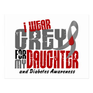 Diabetes I WEAR GREY FOR MY DAUGHTER 6.2 Postcard