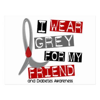 Diabetes I Wear Grey For My Friend 43 Postcard