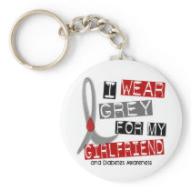 Diabetes I Wear Grey For My Girlfriend 37 Keychain