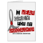 Diabetes I Wear Grey For My Granddaughter 37 Card