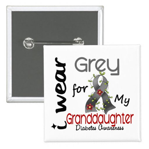 Diabetes I Wear Grey For My Granddaughter 43 Buttons