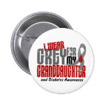 Diabetes I WEAR GREY FOR MY GRANDDAUGHTER 6.2 Pins