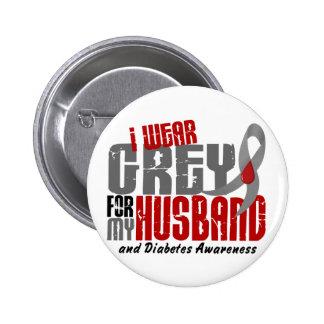 Diabetes I WEAR GREY FOR MY HUSBAND 6.2 Pinback Button