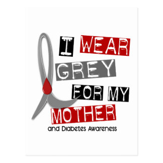 Diabetes I Wear Grey For My Mother 37 Postcard