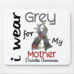 Diabetes I Wear Grey For My Mother 43 Mouse Pad