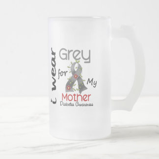 Diabetes I Wear Grey For My Mother 43 16 Oz Frosted Glass Beer Mug