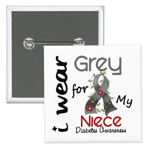 Diabetes I Wear Grey For My Niece 43 Pinback Buttons