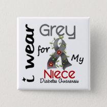 Diabetes I Wear Grey For My Niece 43 Pinback Button