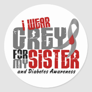 Diabetes I WEAR GREY FOR MY SISTER 6 2 Stickers