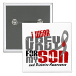 Diabetes I WEAR GREY FOR MY SON 6.2 Pinback Buttons