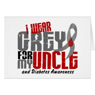 Diabetes I WEAR GREY FOR MY UNCLE 6.2 Card