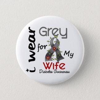 Diabetes I Wear Grey For My Wife 43 Button