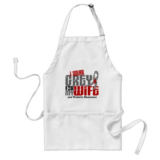 Diabetes I WEAR GREY FOR MY WIFE 6.2 Adult Apron