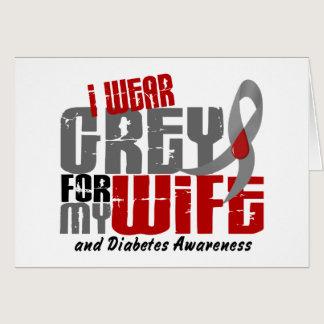 Diabetes I WEAR GREY FOR MY WIFE 6.2 Card