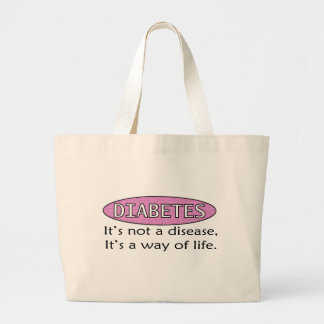 Diabetes: It's Not a Disease, It's a Way of Life. Large Tote Bag