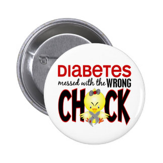 Diabetes Messed With The Wrong Chick Button