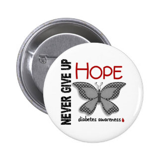 Diabetes Never Give Up Hope Butterfly 4.1 Pinback Button
