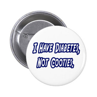 Diabetes...Not Cooties 2 Inch Round Button