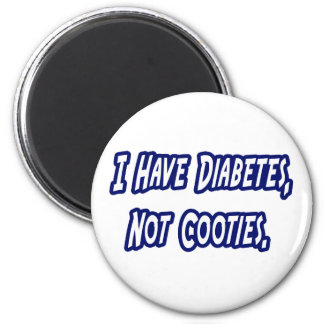 Diabetes...Not Cooties Magnet