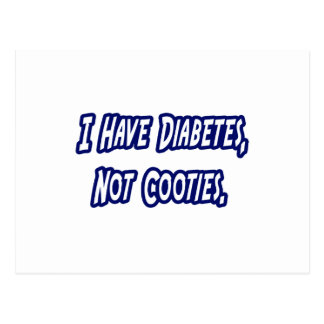 Diabetes...Not Cooties Postcard