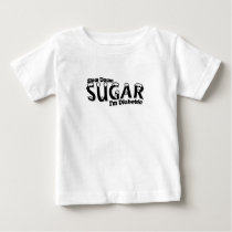 Diabetes Slow Down Sugar I'm Diabetic Baby T-Shirt