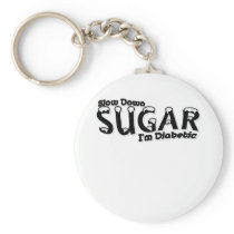 Diabetes Slow Down Sugar I'm Diabetic Keychain