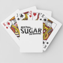 Diabetes Slow Down Sugar I'm Diabetic Playing Cards