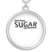Diabetes Slow Down Sugar I'm Diabetic Silver Plated Necklace