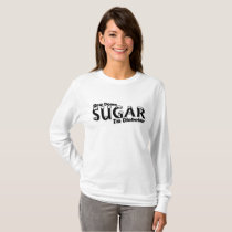 Diabetes Slow Down Sugar I'm Diabetic T-Shirt