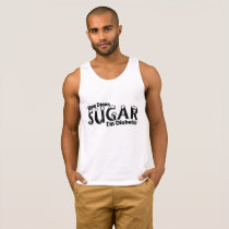 Diabetes Slow Down Sugar I'm Diabetic Tank Top