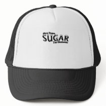 Diabetes Slow Down Sugar I'm Diabetic Trucker Hat