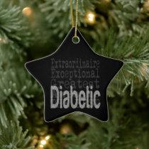 Diabetic Extraordinaire Ceramic Ornament