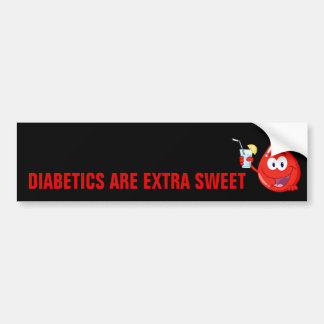 Diabetics are Extra Sweet Bumper Sticker