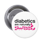 Diabetics are naturally sweet pin
