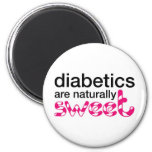 Diabetics are naturally sweet refrigerator magnets